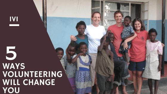 how volunteering will change you