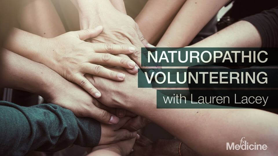 naturopathic volunteering with Lauren Lacey